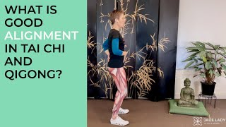 Alignment in Tai Chi and Qigong