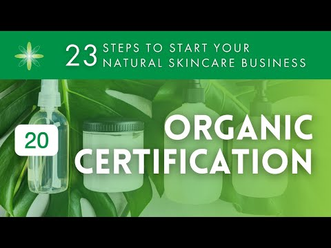 Start Your Own Natural & Organic Skincare Business - Step 20: Organic Certification