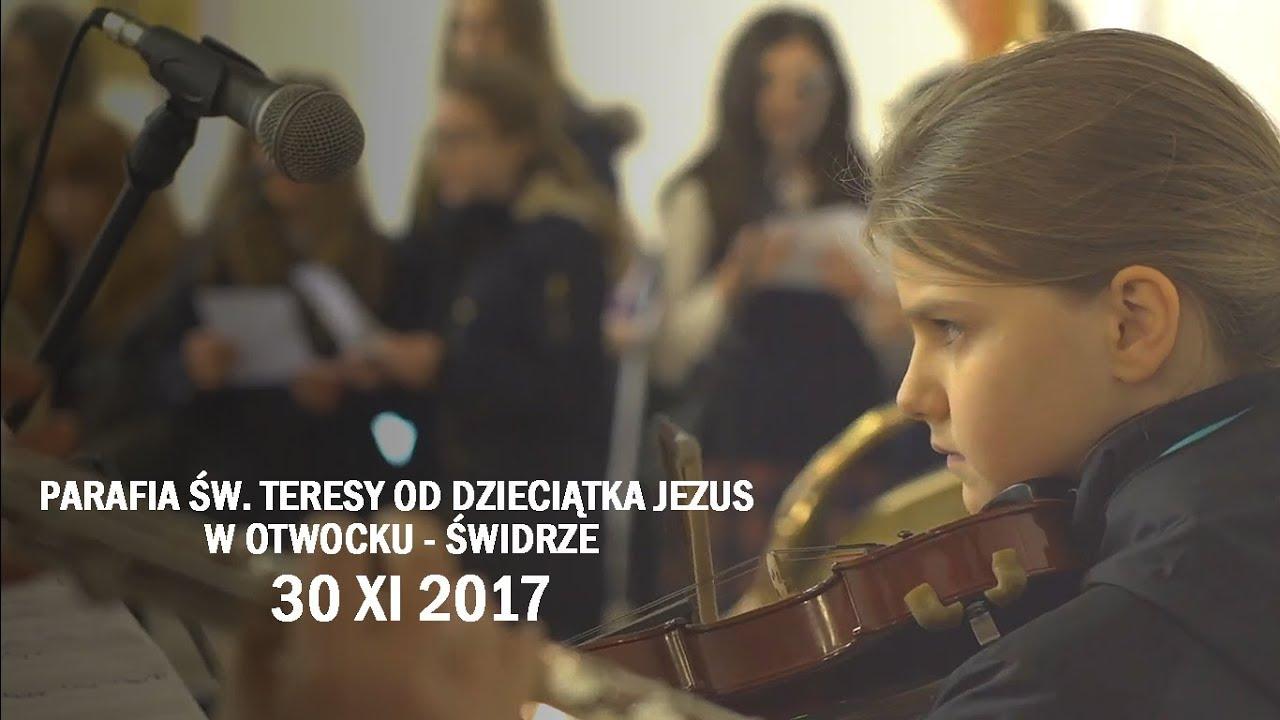Rocznica konsekracji parafii św. Teresy od Dzieciątka Jezus w Otwocku-Świdrze (30 XI 2017 r.)