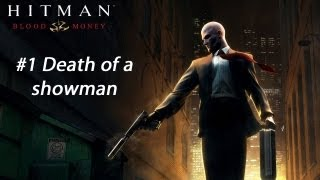 Hitman: Blood Money - Mission 1: Death of a Showman (Guide/Walkthrough)