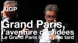 """""""Le Grand Paris, 8 ans plus tard"""" - 1ère table ronde : Grand Paris, l'aventure des idées"""