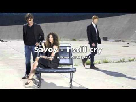 Savoy - I still cry (Live in New York 1998)