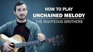 Unchained Melody (The Righteous Brothers) | How To Play | Beginner Guitar Lesson
