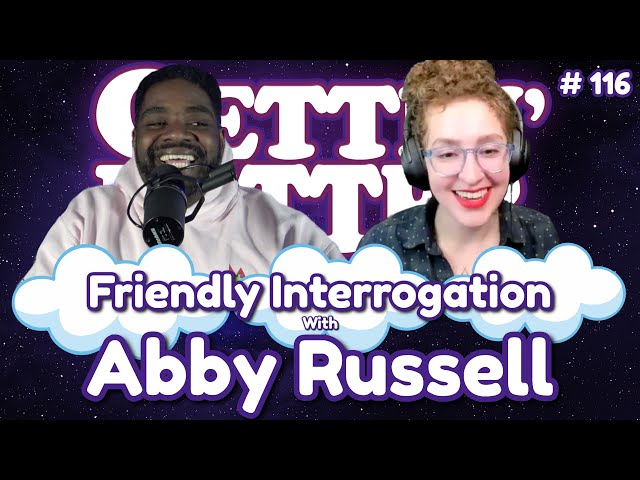 Gettin' Better with Ron Funches # 116 - Friendly Interrogation with Abby Russell