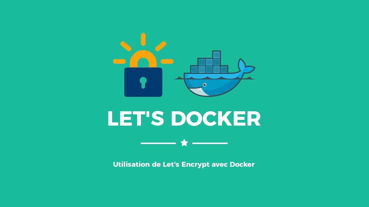 Let's Encrypt et Docker