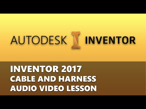 AUTODESK: INVENTOR 2017 CABLE AND HARNESS ENVIRONMENT(Introduction)