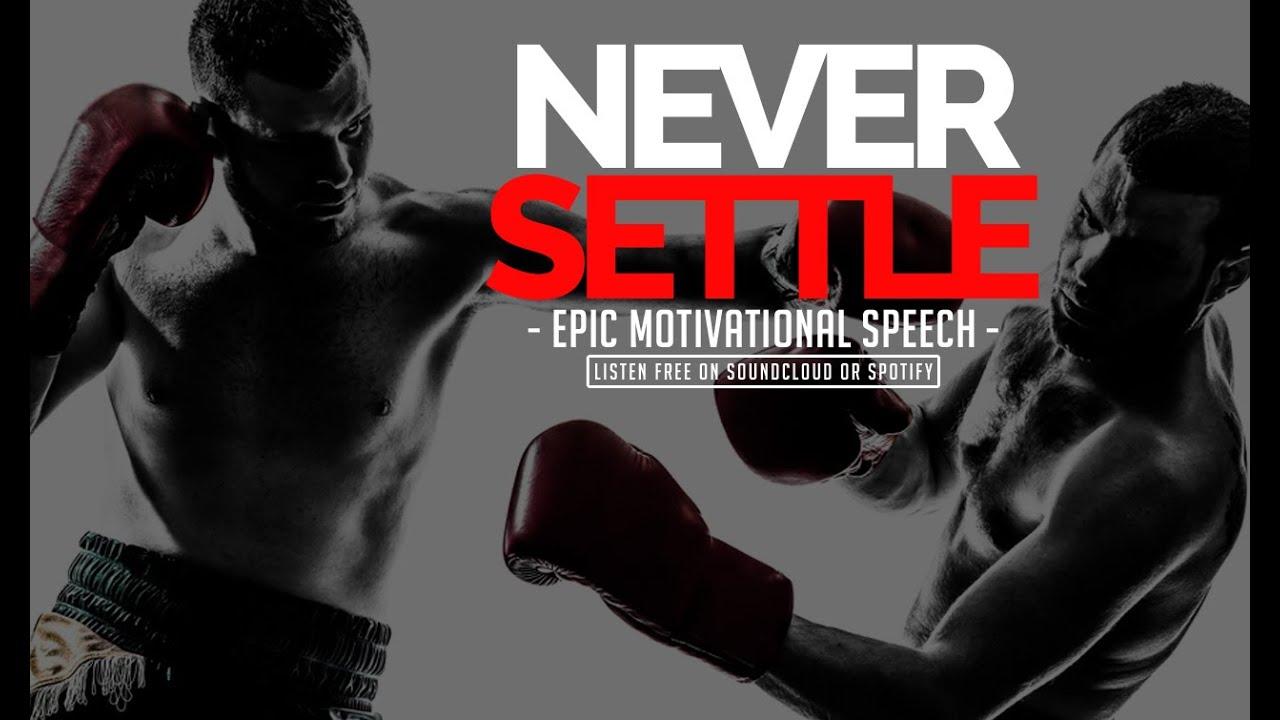Never Settle - EPIC Motivational Speech - Best Motivation