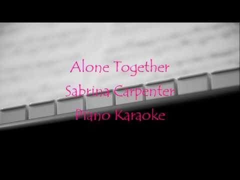 Alone Together- Sabrina Carpenter Piano Karaoke