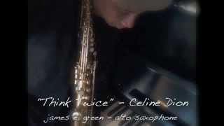 Think Twice - Celine Dion - Saxophone Cover