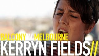 KERRYN FIELDS - SHOULD I SEE YOU AGAIN (BalconyTV)