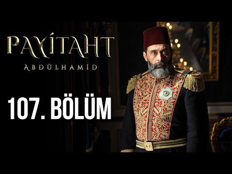 Payitaht Abdülhamid 107. Bölüm
