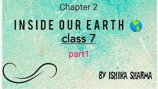 Inside our Earth   part 1    class 7 science ncert solutions