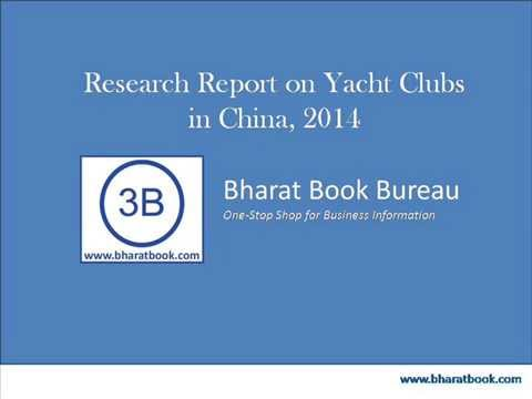 Bharat Book Bureau : Research Report on Yacht Clubs in China, 2014