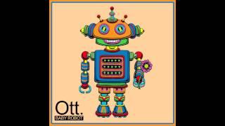 Ott. ~ Baby Robot ~ Mr Balloon Hands ~ (Full EP)