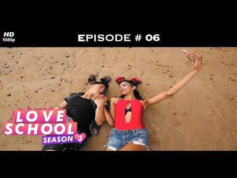 Love School 3 - Episode 06 - The #Insta love challenge