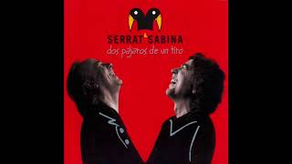 Dos pájaros de un tiro - Joaquín Sabina y Joan Manuel Serrat (Disco completo)