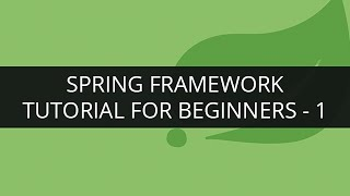 Spring Framework Tutorial - 1 | Spring Framework Tutorial for Beginners - 1