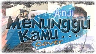 Download lagu Anji - Menunggu Kamu (Cover)