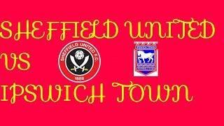 Sheffield united v Ipswich Town