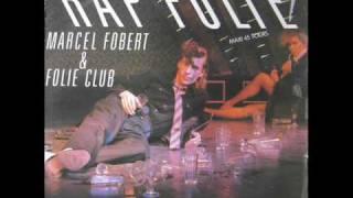 marcel fobert-rap folie long version 1984