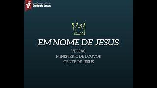 Gente de Jesus - Em nome de Jesus - Israel Houghton