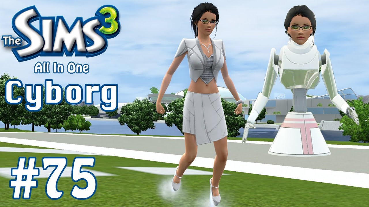 The Sims 3: How To Make A Cyborg - Part 75 | Sonny Daniel