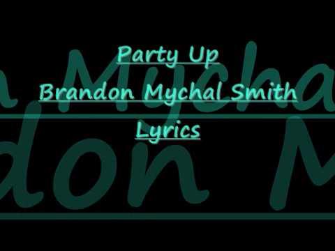 Party Up [Full Song!] - Brandon Mychal Smith + Lyrics