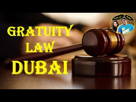 Gratuity Law in Dubai|How to calculate Gratuity in Dubai
