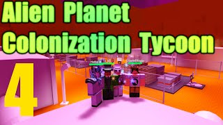 [ROBLOX: Alien Planet Colonization Tycoon] - Lets Play w/ Friends Ep 4 - OP Mines, The End!