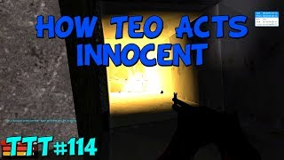 How Teo Acts Innocent - Trouble in Terrorist Town #114