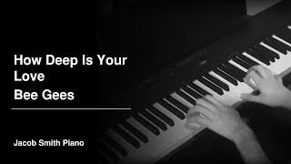 How Deep Is Your Love - Bee Gees (Piano Cover)