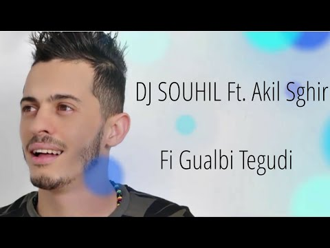 Dj Souhil Feat Akil Sghir Fi Gualbi Tegudi Officiel Audio With Lyrics عقيل صغير ـ في قلبي تقدي