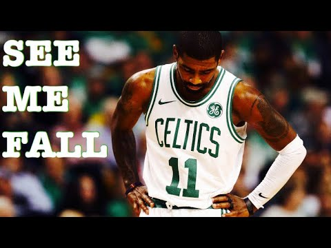 Kyrie Irving Mix 'See Me Fall' 2017