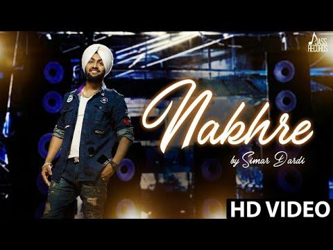 Nakhre | ( Full HD)  | Simar Dardi| New Punjabi Songs 2017 | Latest Punjabi Songs 2017