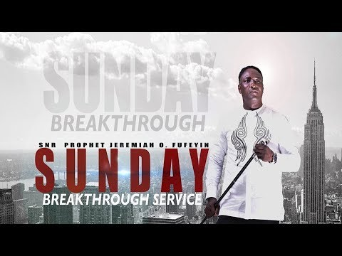SUNDAY BREAKTHROUGH SERVICE (26TH JAN. 2020) LIVE WITH SNR. PROPHET JEREMIAH OMOTO FUFEYIN.