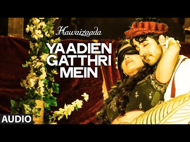 'Yaadien Gatthri Mein' Full Audio Song   Ayushmann Khurrana   Harshdeep Kaur   Hawaizaada   T-Series