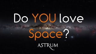 Do YOU love Space? | Astrum Channel Introduction