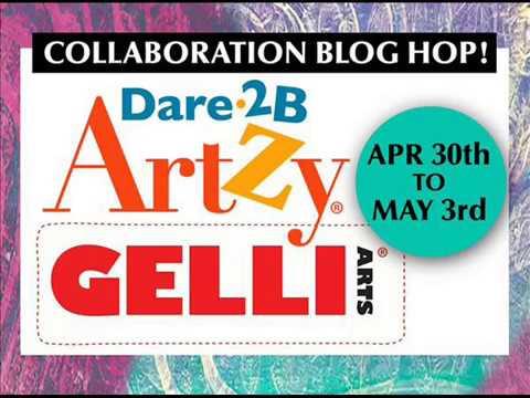 GELLI ARTS Blog Hop With Joanna Grant Art And Dare 2B Artzy