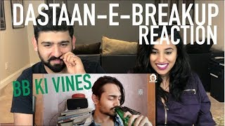BB Ki Vines | Dastaan-e-Breakup Reaction | Reaction by RajDeep