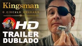 Kingsman: O Círculo Dourado - trailer dublado (exclusivo)