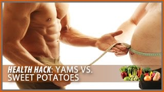 Yams vs. Sweet Potatoes: Health Hacks- Thomas DeLauer