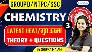 6:30 AM - RRB GROUP D/NTPC/SSC | NTPC | Chemistry by Shipra Ma'am | Latent Heat
