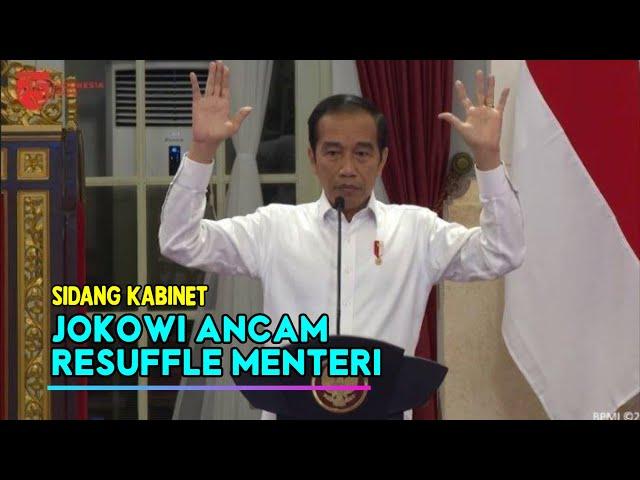 Jokowi Marah Pada Para Menteri Saat Sidang Kabinet dan Ancam Resuffle