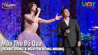 Quang Dũng & Nguyễn Hồng Nhung - Mùa Thu Đã Qua | Đêm Nhạc Vũ Quang Trung