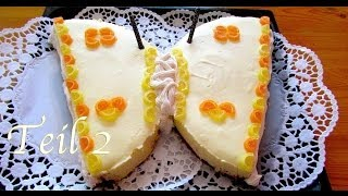 Schmetterlingskuchen Schmetterlingstorte Rezept (Teil 2) toller Geburtstagskuchen von einfachKochen