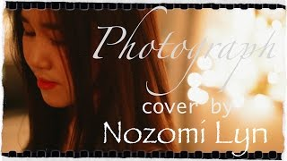Ed Sheeran  - Photograph (Nozomi Lyn Cover)