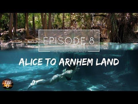 ARNHEM LAND - The Way Overland - Episode 8