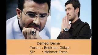 Bedirhan Gökçe Demedi Deme Şiir Mehmet Ercan Video Tasarım Asuman Çatal Oral