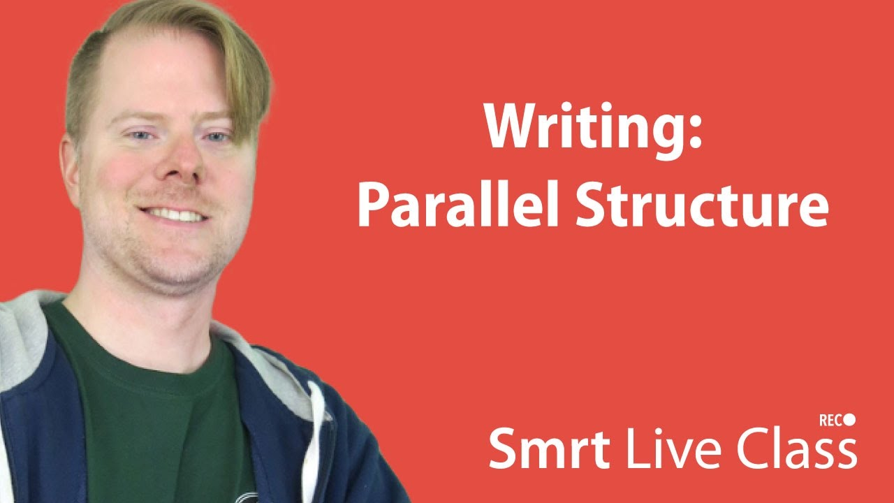 Writing: Parallel Structure - Upper-Intermediate English with Neal #29