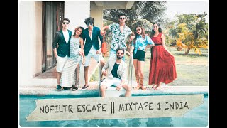 Nofiltr Escape | MIXTAPE 1 INDIA | Ft. Angry Prash, Mr.MnV, Mrunu and more